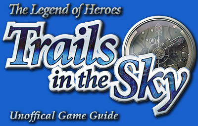 The Legend of Heroes: Trails in the Sky Game Guide